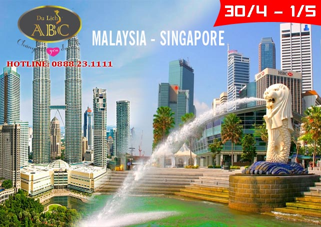 Du lịch Singapore - Malaysia lễ 30/4 và 1/5/2021
