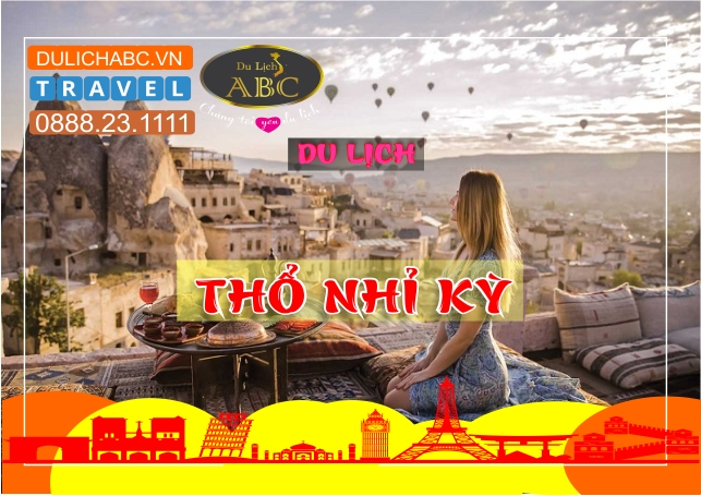 Du lịch Thổ Nhĩ Kỳ 9 Ngày 8 Đêm