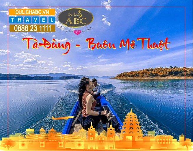 Tour Đắk Nông - Hồ Tà Đùng - Buôn Ma Thuột 3N3Đ KH Tối Thứ 5 Hàng Tuần