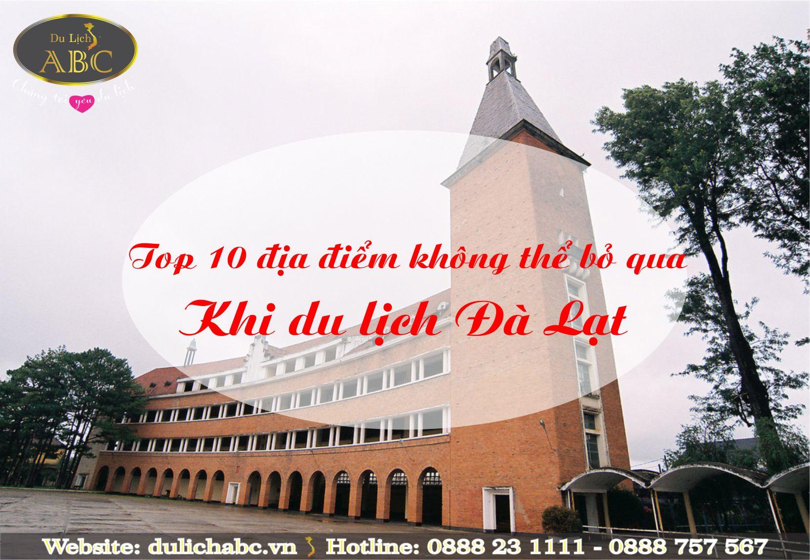 Top 10 Địa Điểm Không Thể Không Đến Khi Du Lịch ở Đà Lạt